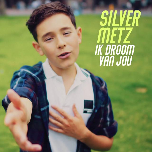 Ik droom van jou hitsingle van Silver Metz