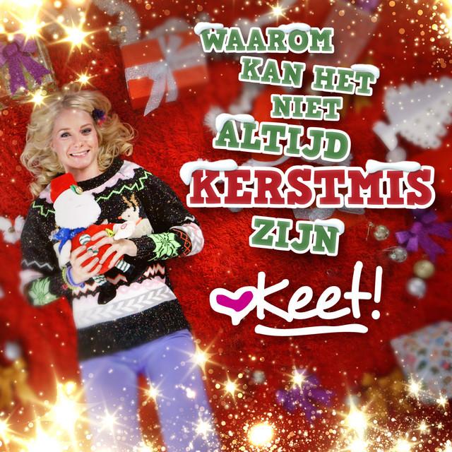 Hitsingle Waarom kan het niet altijd Kerstmis zijn  van Keet!